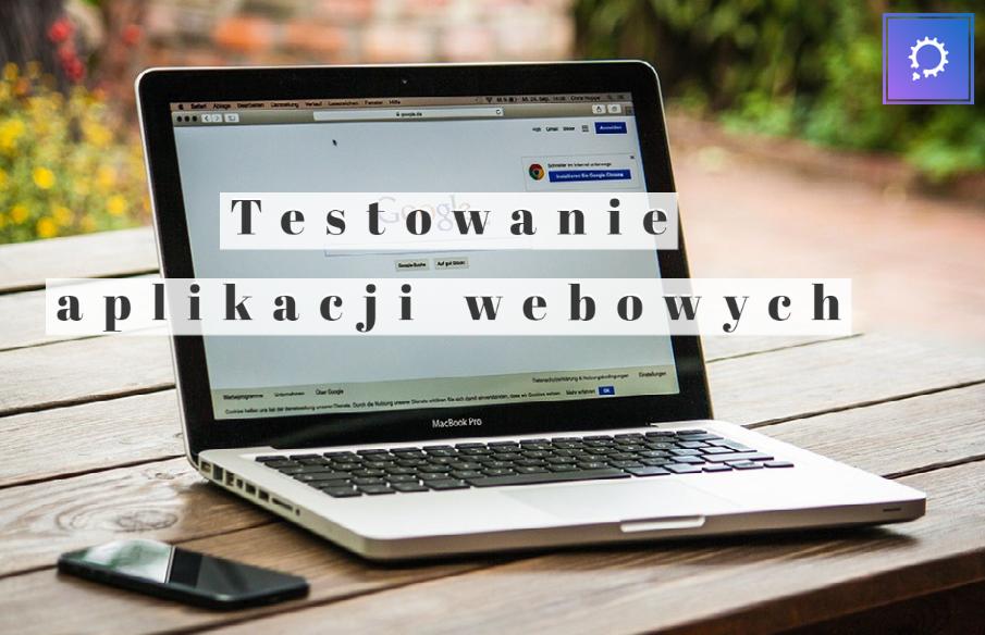 Lekcja 3: Testowanie aplikacji webowych