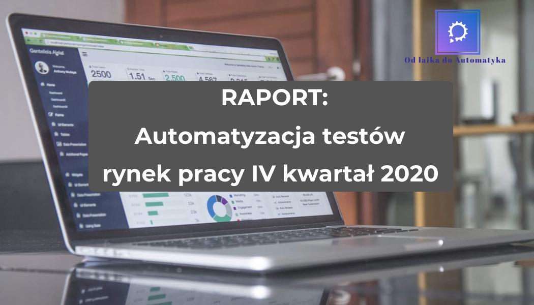 RAPORT: Automatyzacja testów – rynek pracy Grudzień 2020