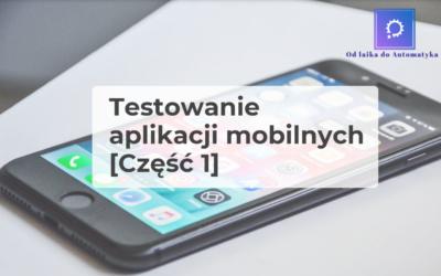 Testowanie aplikacji mobilnych [Cześć 1]