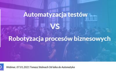 Automatyzacja testów VS Robotyzacja Procesów