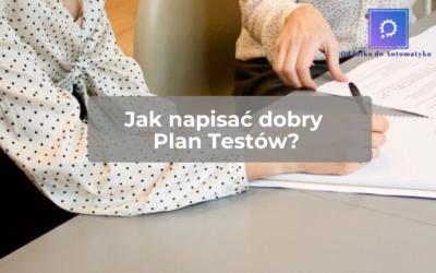 Jak napisać Plan Testów?